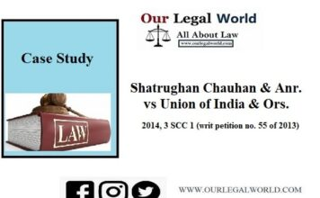 Shatrughan Chauhan & Anr. vs Union of India & Ors 2014 case study