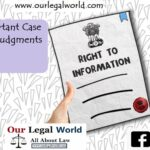 30 Important Case Laws on RTI