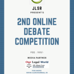 2ND ONLINE DEBATE COMPETITION BY JLSR : REGISTER NOW