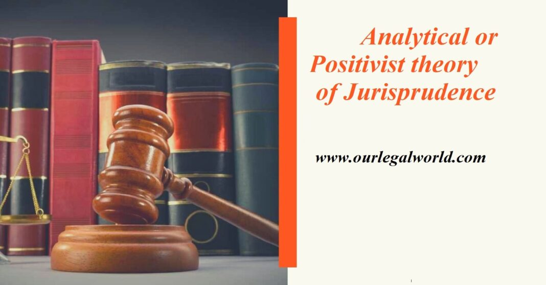 Analytical or Positivist theory Of Jurisprudence
