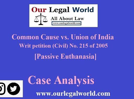 Common Cause vs. Union of India [Passive Euthanasia]: 2018 Case Analysis
