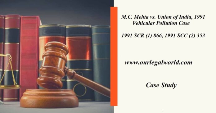 M.C. Mehta vs. Union of India, 1991-Vehicular Pollution Case study
