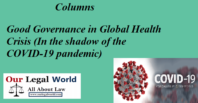 Good Governance in Global Health Crisis (In the shadow of the COVID-19 pandemic)