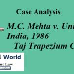 M.C. Mehta v. Union of India, 1986 – Taj Trapezium Case