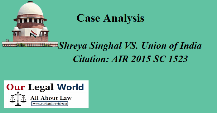 Shreya Singhal VS. Union of India: Case Analysis SECTION 66A