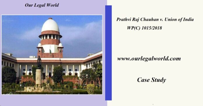 Prathvi Raj Chauhan v. Union of India Case Analysis SC/ST Act