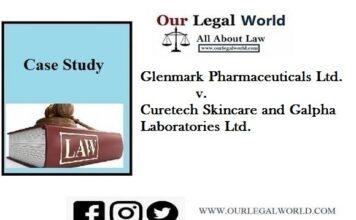 Glenmark Pharmaceuticals Ltd. v. Curetech Skincare and Galpha Laboratories Ltd. case study