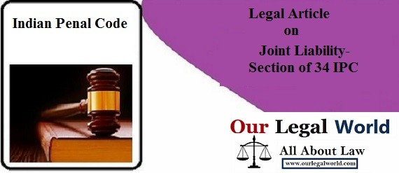 joint liability' is contained in Section 34-38, of Indian Penal Code deal with constructive liability, Sec. 149 law notes