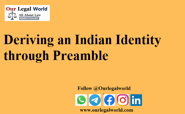 Deriving an Indian Identity through Preamble by Anamika Mishra Faculty of Law, University of Delhi